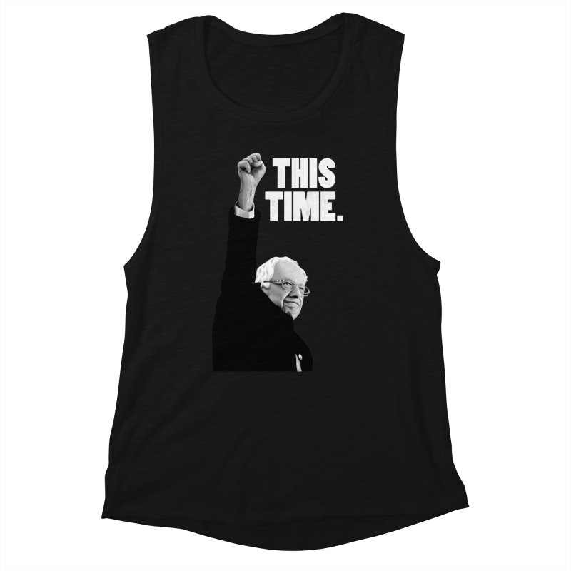 This Time. (White Text) Women's Muscle Tank by Bernie Threads