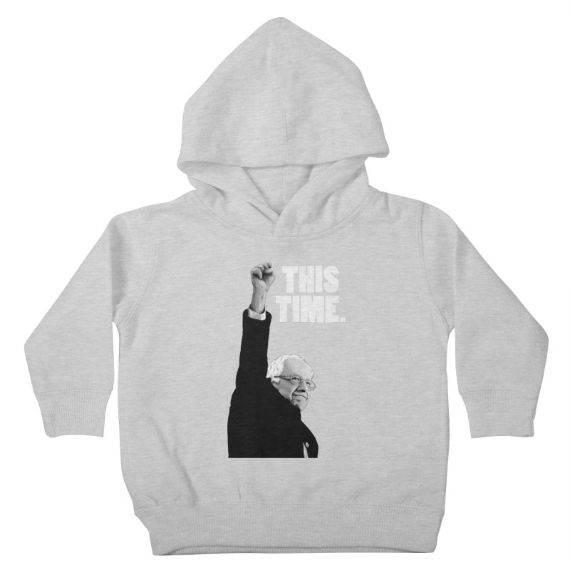 This Time. (White Text) Kids Toddler Pullover Hoody by Bernie Threads