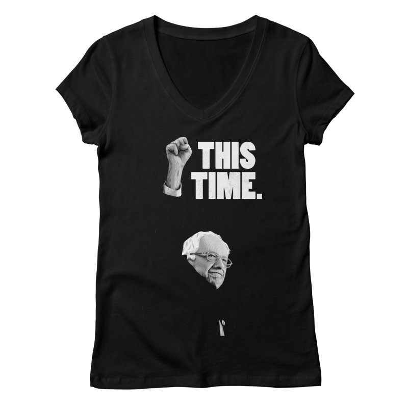 This Time. (White Text) Women's V-Neck by Bernie Threads