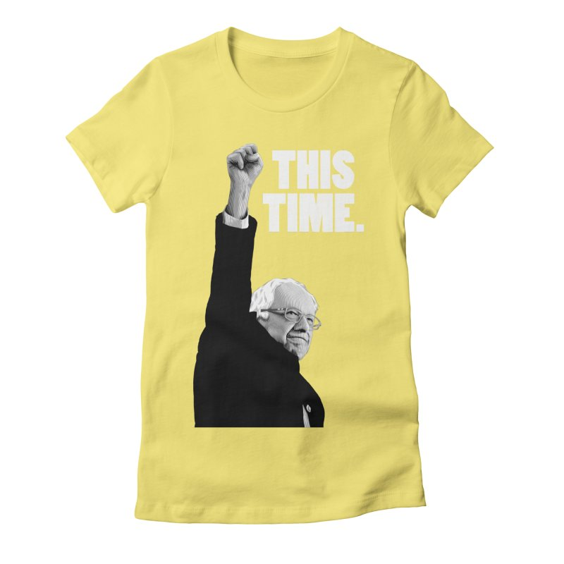 This Time. (White Text) Women's Fitted T-Shirt by Bernie Threads