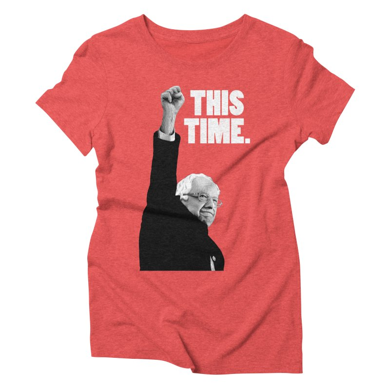 This Time. (White Text) Women's Triblend T-Shirt by Bernie Threads