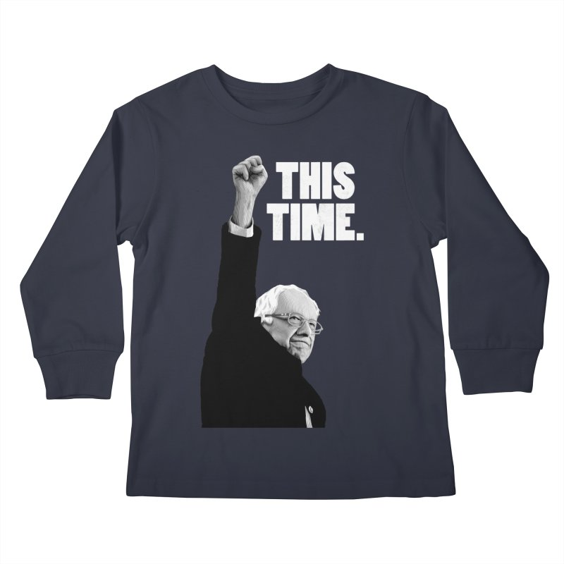 This Time. (White Text) Kids Longsleeve T-Shirt by Bernie Threads