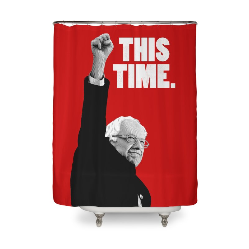 This Time. (White Text) Home Shower Curtain by Bernie Threads