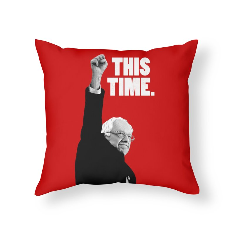 This Time. (White Text) Home Throw Pillow by Bernie Threads