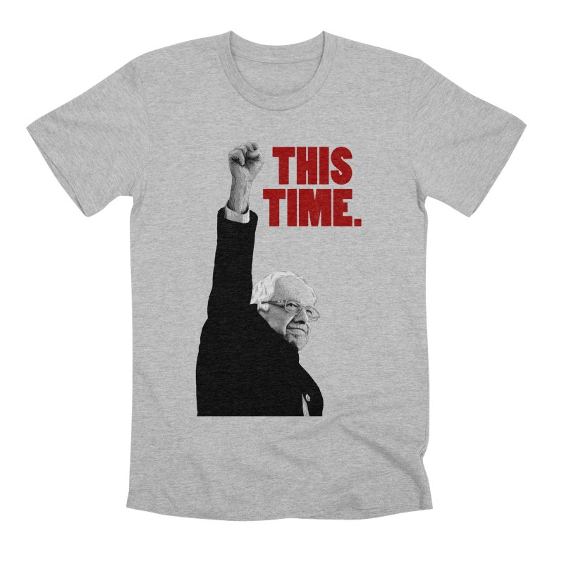 This Time. (Red Text) Men's Premium T-Shirt by Bernie Threads