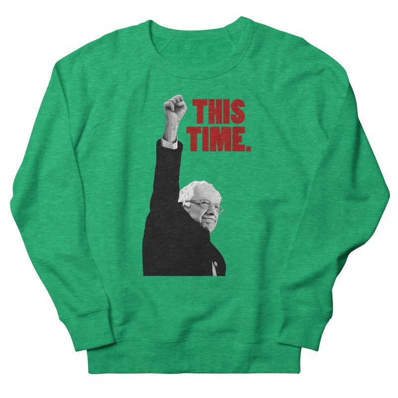 This Time. (Red Text) Women's Sweatshirt by Bernie Threads