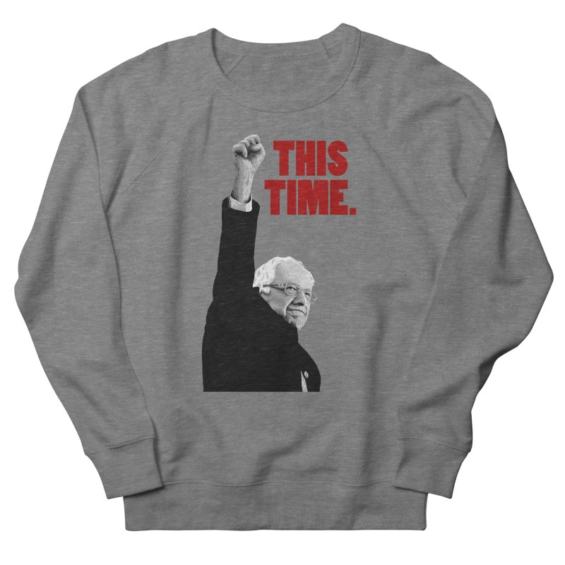 This Time. (Red Text) Women's French Terry Sweatshirt by Bernie Threads