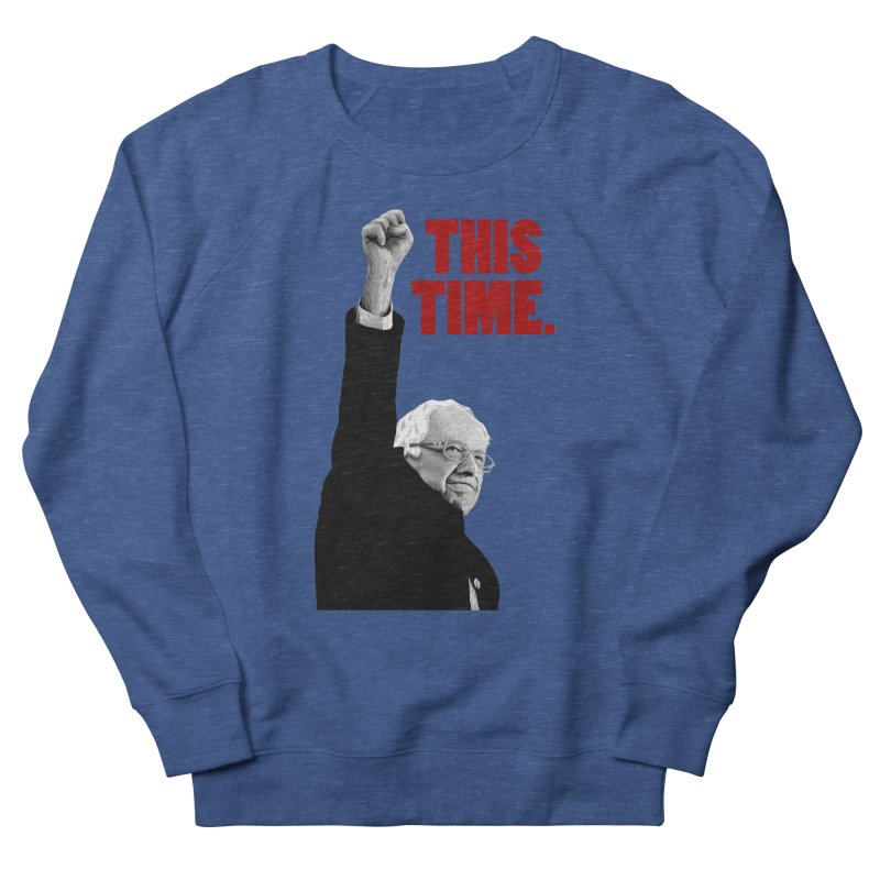 This Time. (Red Text) Men's Sweatshirt by Bernie Threads
