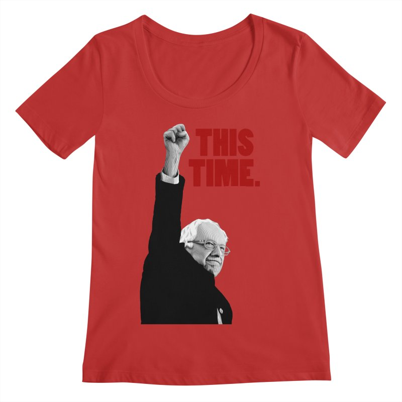 This Time. (Red Text) Women's Regular Scoop Neck by Bernie Threads