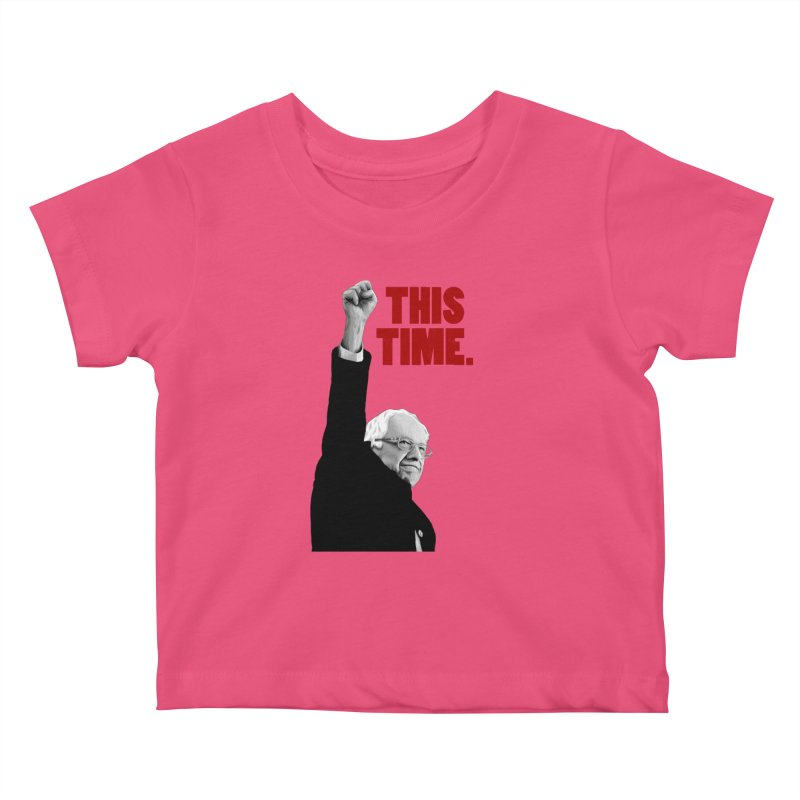 This Time. (Red Text) Kids Baby T-Shirt by Bernie Threads