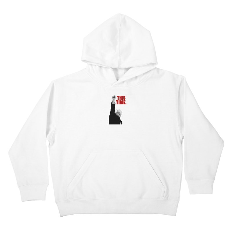This Time. (Red Text) Kids Pullover Hoody by Bernie Threads