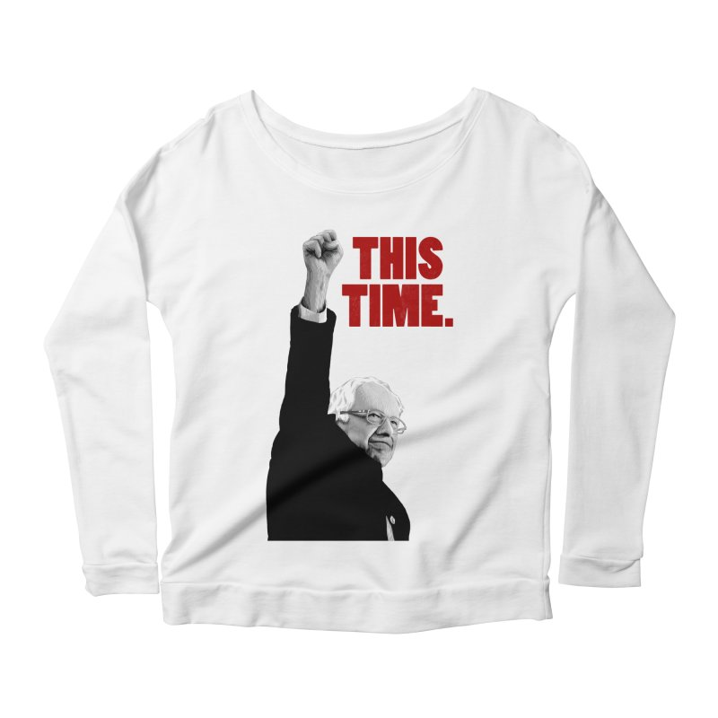 This Time. (Red Text) Women's Scoop Neck Longsleeve T-Shirt by Bernie Threads