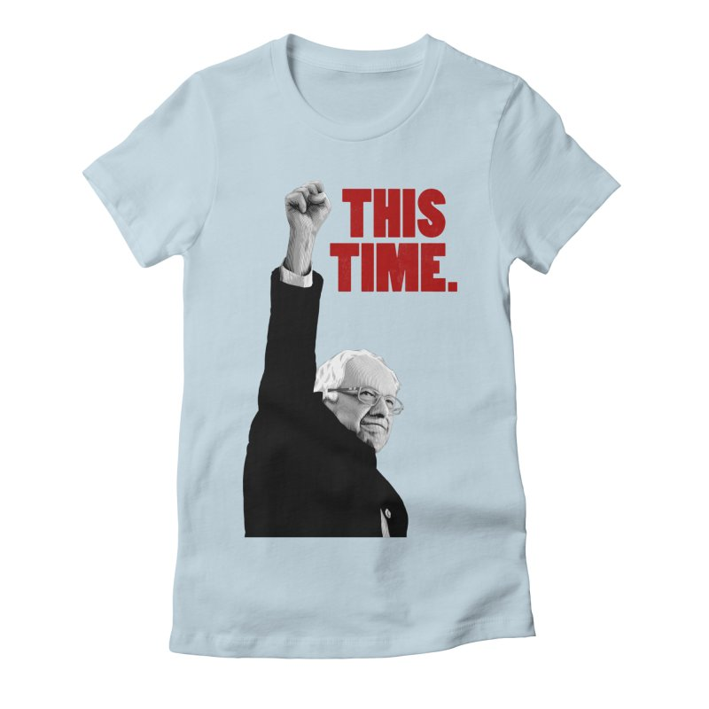 This Time. (Red Text) Women's Fitted T-Shirt by Bernie Threads
