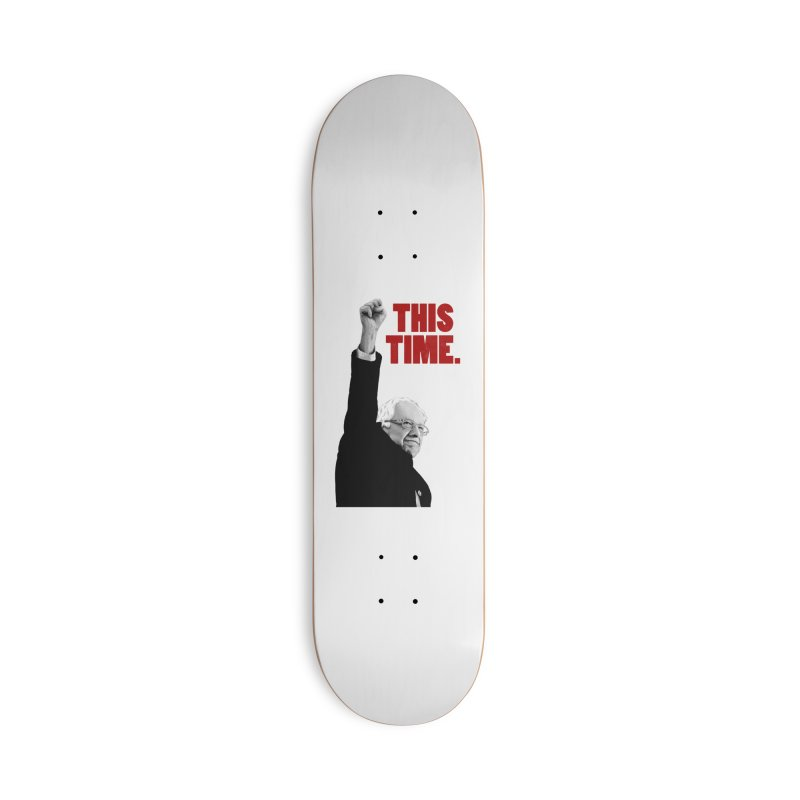 This Time. (Red Text) Accessories Deck Only Skateboard by Bernie Threads