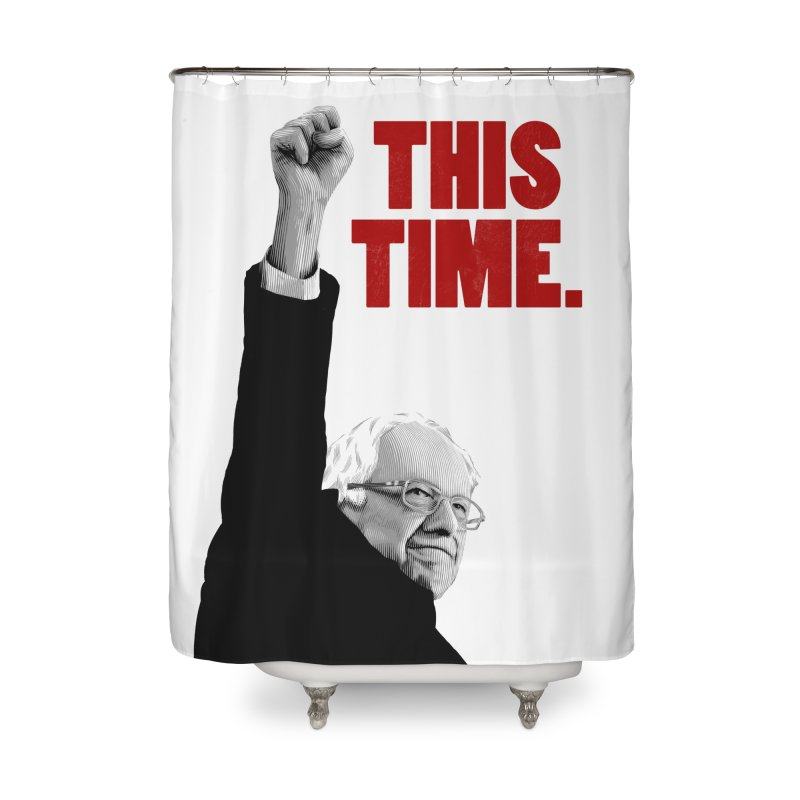 This Time. (Red Text) Home Shower Curtain by Bernie Threads