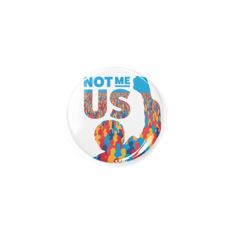 Not Me, Us 2020 Accessories Button by Bernie Threads