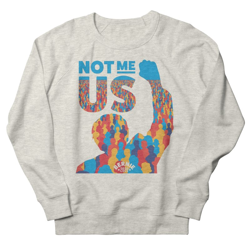 Not Me, Us 2020 Women's French Terry Sweatshirt by Bernie Threads