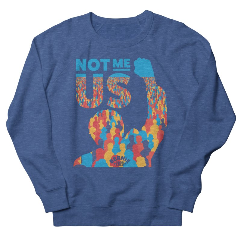Not Me, Us 2020 Men's French Terry Sweatshirt by Bernie Threads