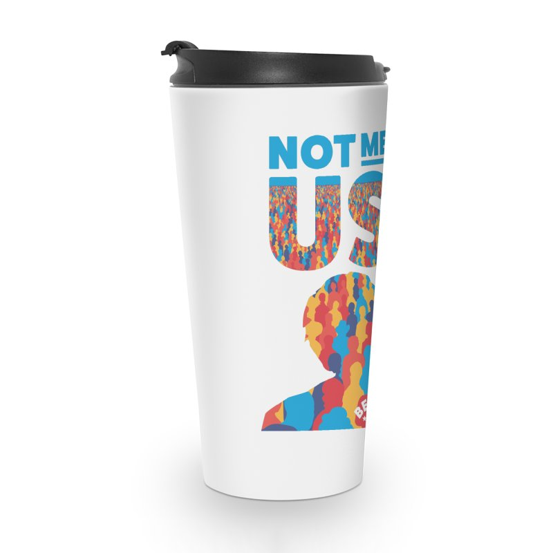 Not Me, Us 2020 Accessories Travel Mug by Bernie Threads