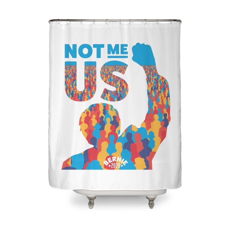 Not Me, Us 2020 Home Shower Curtain by Bernie Threads
