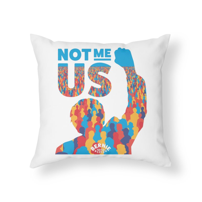 Not Me, Us 2020 Home Throw Pillow by Bernie Threads