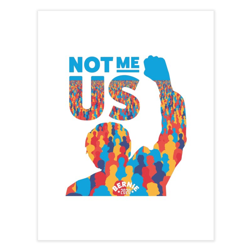 Not Me, Us 2020 Home Fine Art Print by Bernie Threads