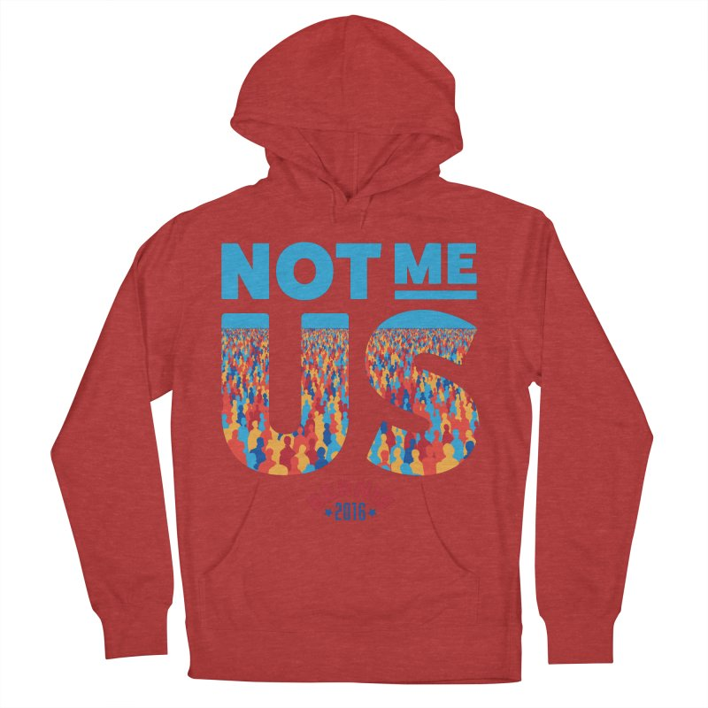 Not Me, Us. (Text Version) Women's Pullover Hoody by Bernie Threads