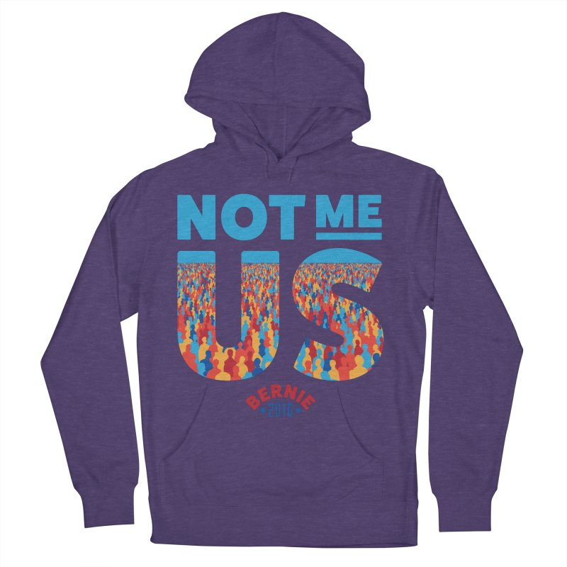 Not Me, Us. (Text Version) Men's Pullover Hoody by Bernie Threads