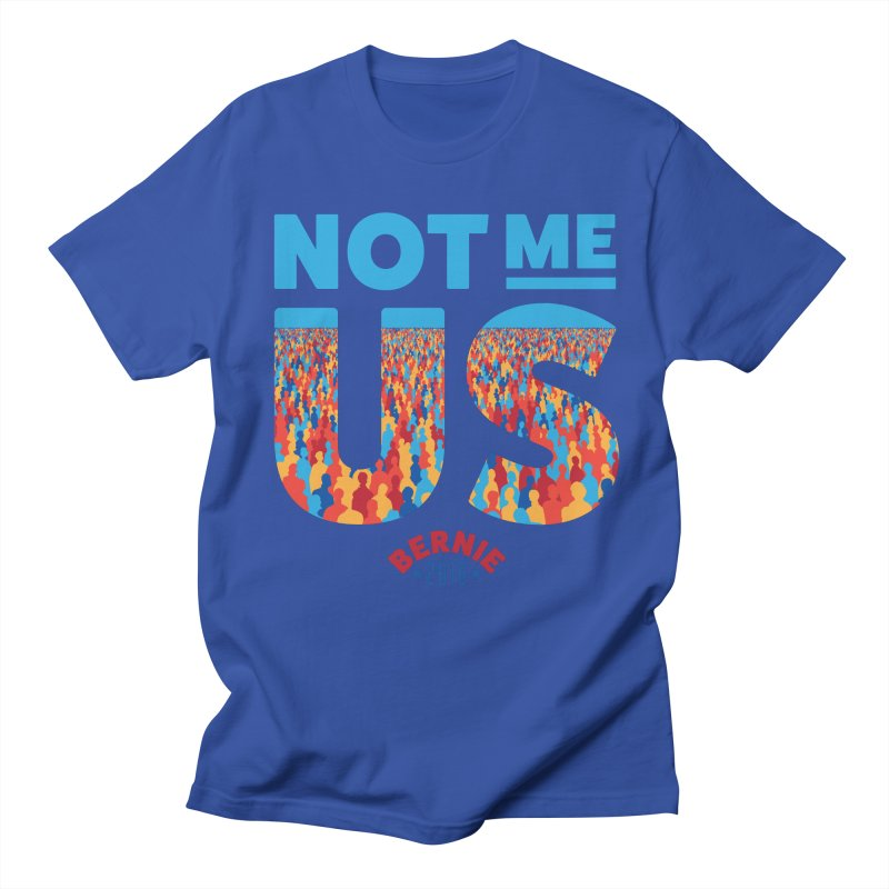 Not Me, Us. (Text Version) Men's T-shirt by Bernie Threads