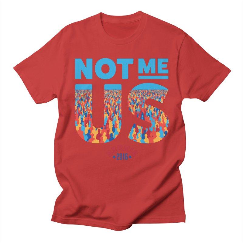Not Me, Us. (Text Version) Men's T-Shirt by Bernie Threads