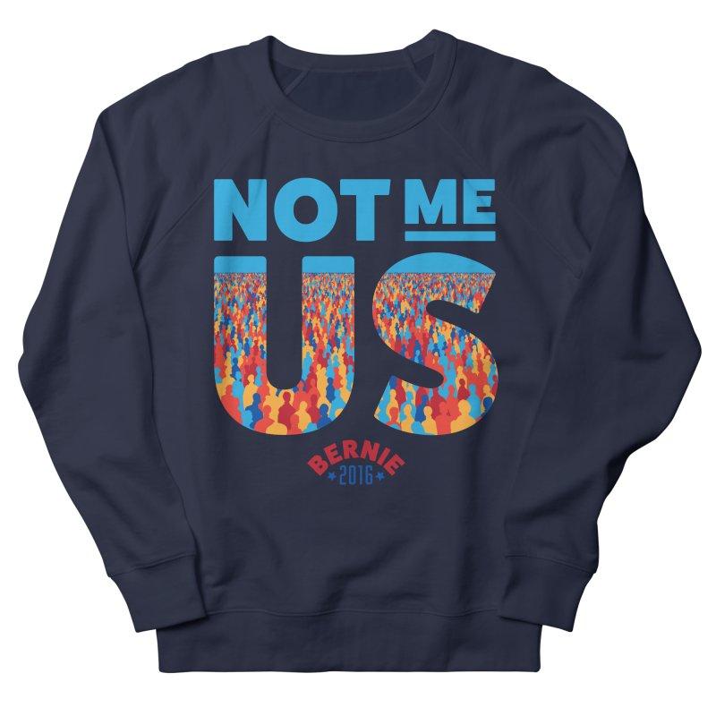 Not Me, Us. (Text Version) Women's Sweatshirt by Bernie Threads