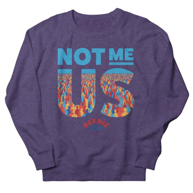 Not Me, Us. (Text Version) Men's Sweatshirt by Bernie Threads