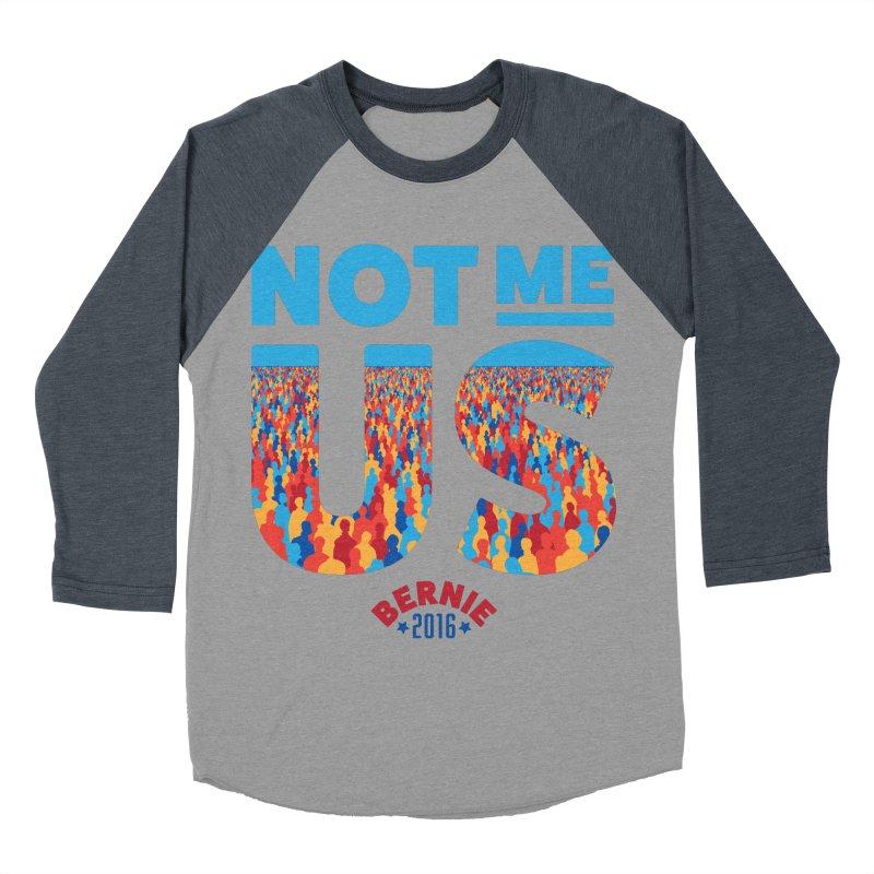 Not Me, Us. (Text Version) Men's Baseball Triblend T-Shirt by Bernie Threads