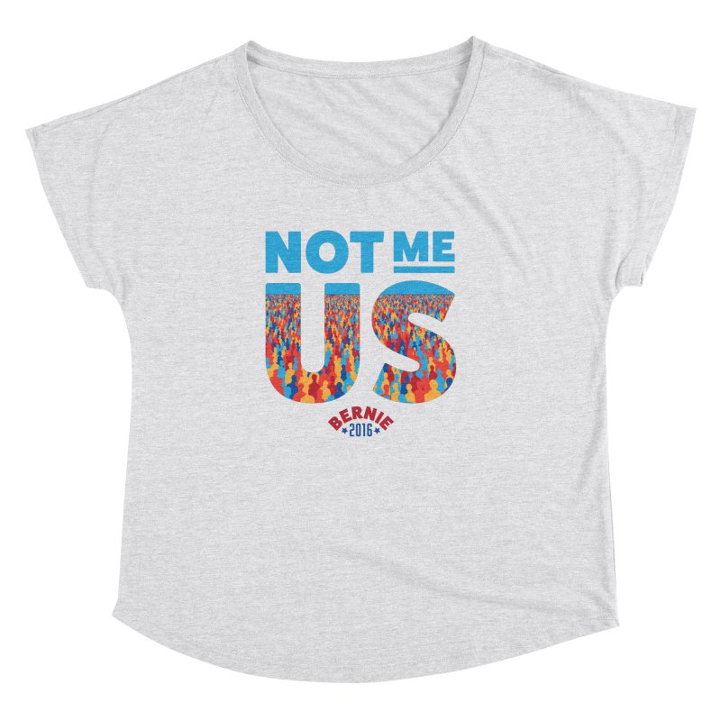 Not Me, Us. (Text Version) Women's Dolman by Bernie Threads