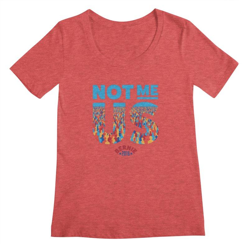 Not Me, Us. (Text Version) Women's Scoopneck by Bernie Threads