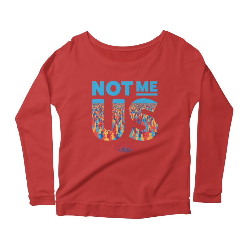 Not Me, Us. (Text Version) Women's Longsleeve Scoopneck  by Bernie Threads
