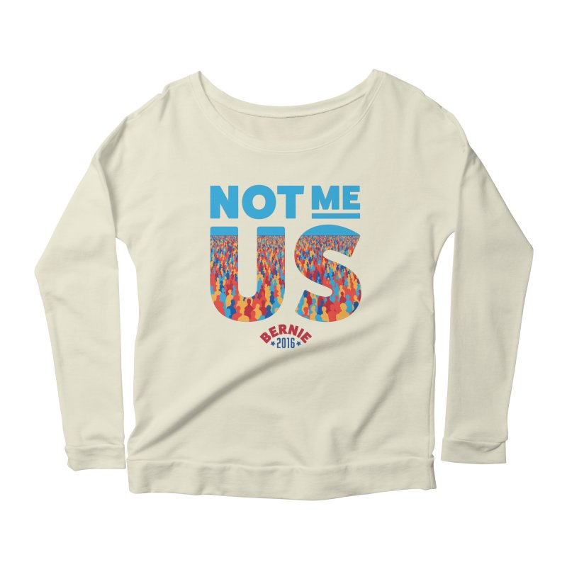 Not Me, Us. (Text Version) Women's Longsleeve Scoopneck  by Bernie Threads