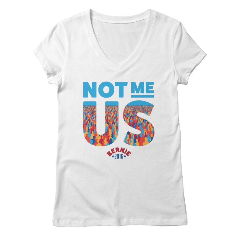 Not Me, Us. (Text Version) Women's V-Neck by Bernie Threads