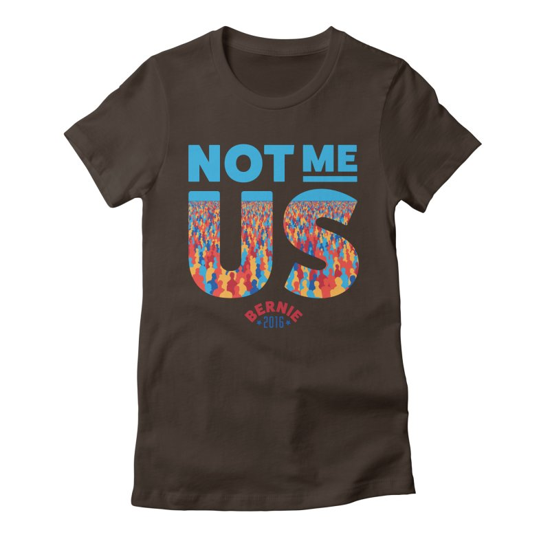 Not Me, Us. (Text Version) Women's Fitted T-Shirt by Bernie Threads