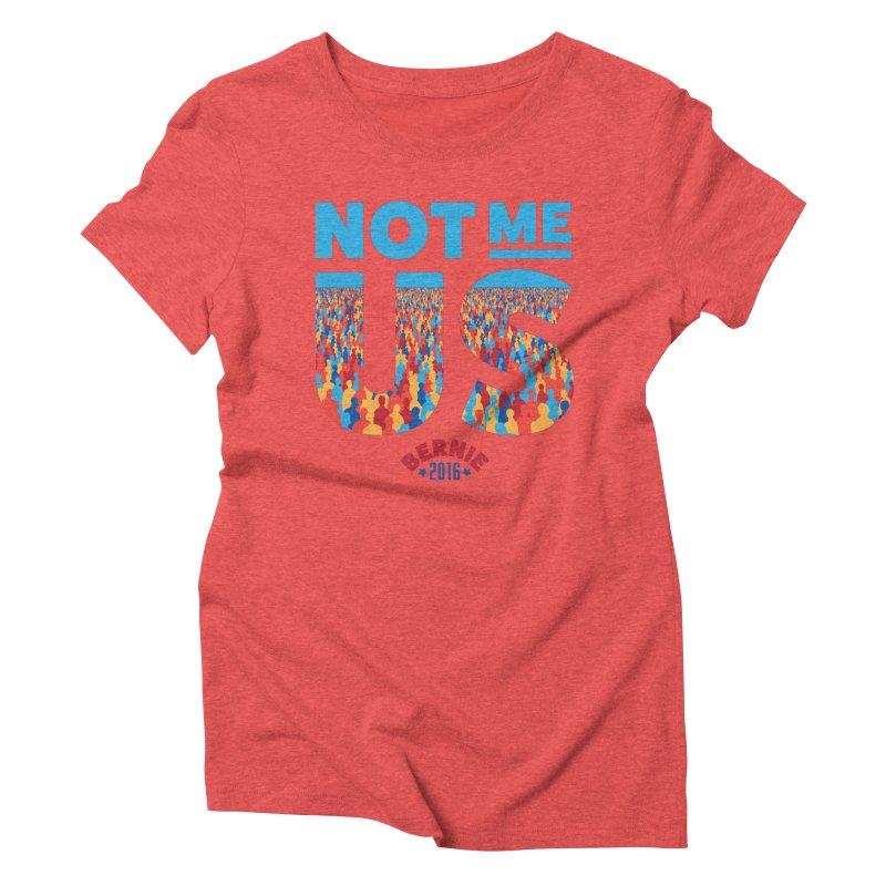Not Me, Us. (Text Version) Women's Triblend T-Shirt by Bernie Threads