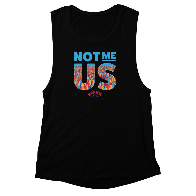 Not Me, Us. (Text Version) Women's Muscle Tank by Bernie Threads