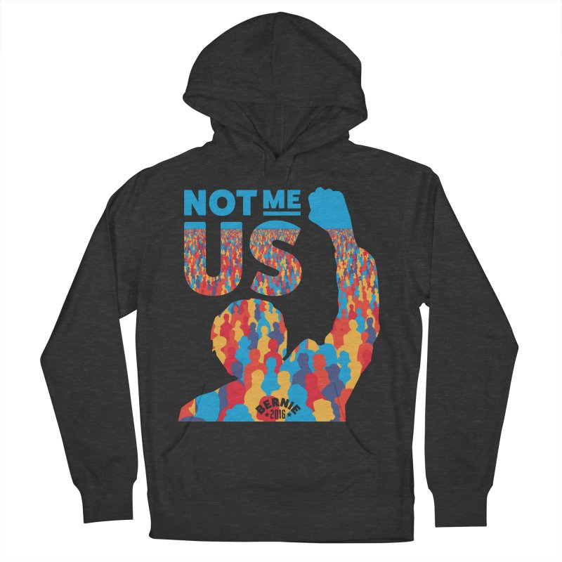 Not Me, Us. Women's Pullover Hoody by Bernie Threads