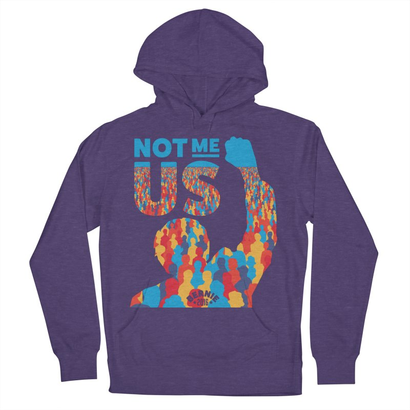 Not Me, Us. Men's Pullover Hoody by Bernie Threads