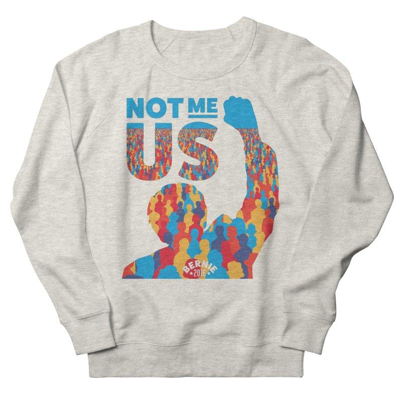 Not Me, Us. Women's Sweatshirt by Bernie Threads
