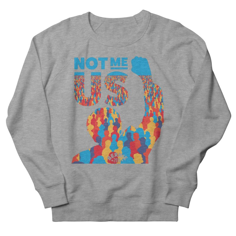 Not Me, Us. Men's Sweatshirt by Bernie Threads