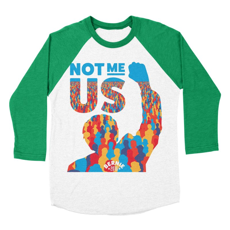 Not Me, Us. Women's Baseball Triblend T-Shirt by Bernie Threads