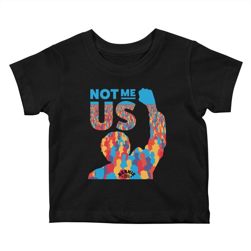Not Me, Us. Kids Baby T-Shirt by Bernie Threads