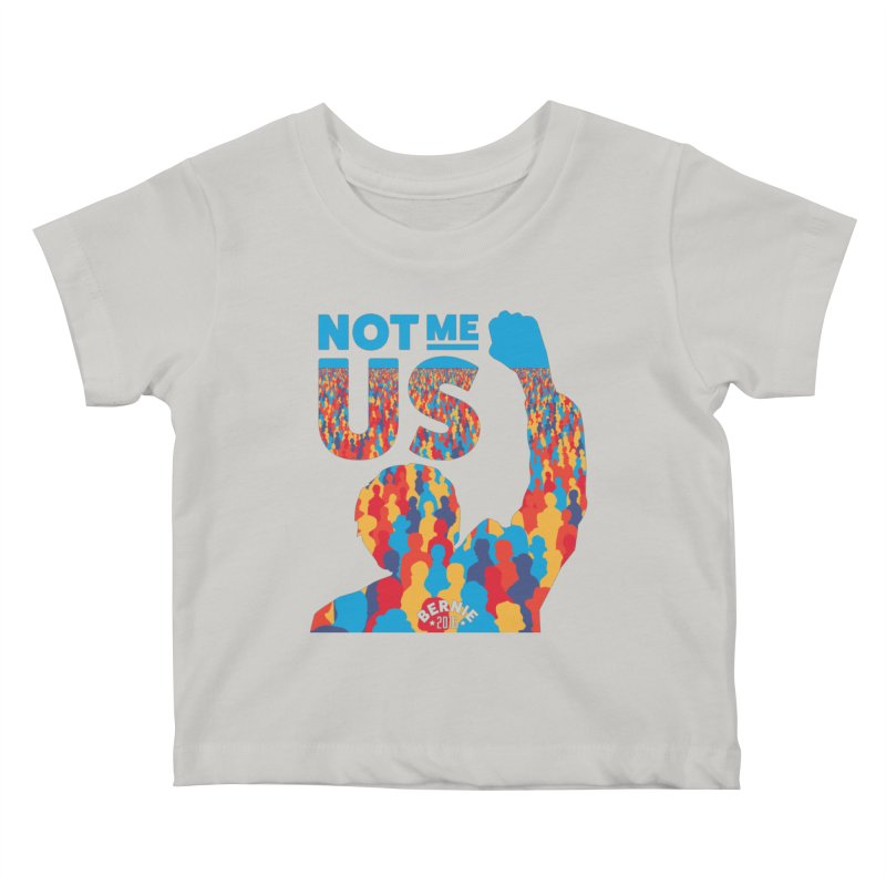 Not Me, Us. Kids Baby T-Shirt by Bernie Threads