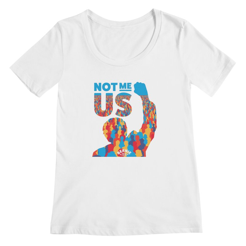 Not Me, Us. Women's Scoopneck by Bernie Threads