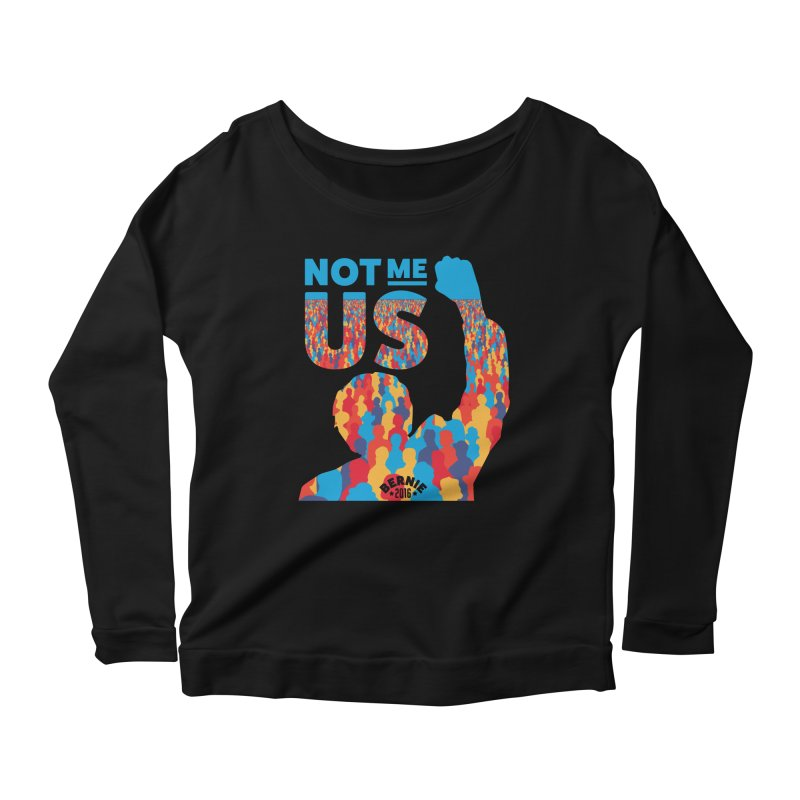 Not Me, Us. Women's Longsleeve Scoopneck  by Bernie Threads